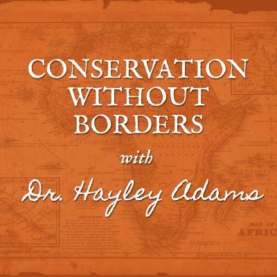 Episode 17 Dr. Karen Holm of the Wildlife Conservation Center